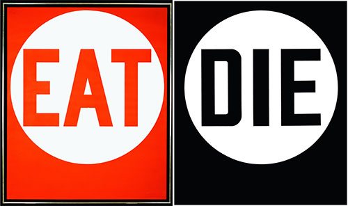 Robert Indiana, Eat/Die, 1962. Oil on canvas. Private collection. ©2014 Morgan Art Foundation, Artists Rights Society (ARS), New York.